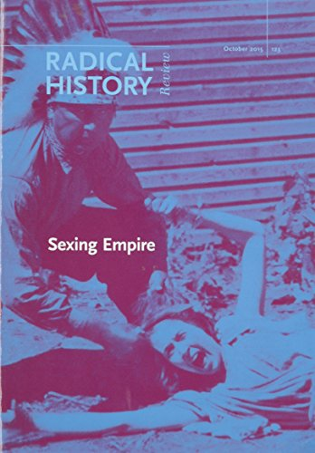 9780822368366: Sexing Empire: Bodies, Gender, and Desire in Colonial and Postcolonial Power Relations (Radical History, October 2015)