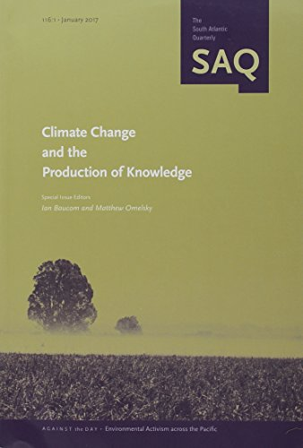 Climate Change and the Production of Knowledge (The South Atlantic Quarterly Saq, January 2017): ...