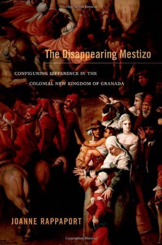 9780822376859: The Disappearing Mestizo: Configuring Difference in the Colonial New Kingdom of Granada