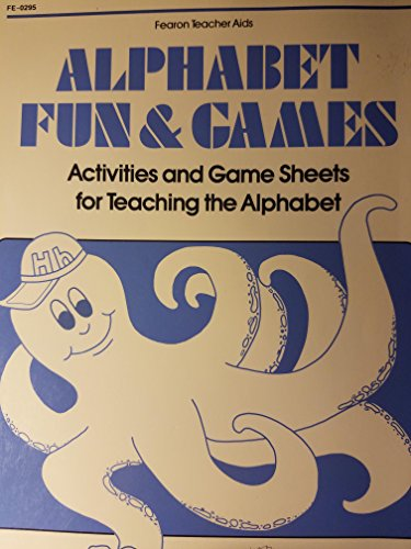 Alphabet Fun and Games: Activities and Game Sheets for