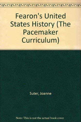 Fearon's United States History (The Pacemaker Curriculum): Joanne Suter