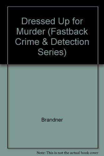 9780822414544: Dressed Up for Murder (Fastback Crime & Detection Series)