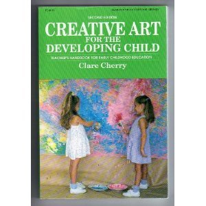 9780822416333: Creative Art for the Developing Child; A Teacher's Handbook for Early Childhood Education. (Fearon early childhood library)