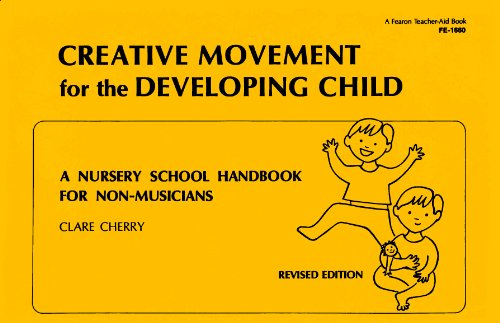 Creative Movement for the Developing Child: A Nursery School Handbook for Non-Musicians: Clare ...