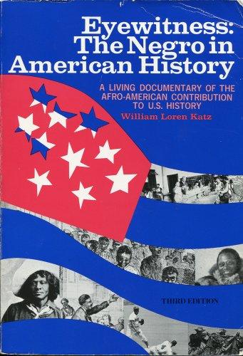 Eyewitness: The Negro in American History (A: Katz, William Loren