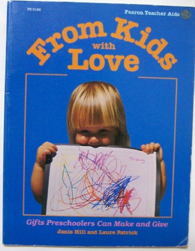 From Kids With Love: Gifts Preschoolers Can Make and Give: Hill, Janis; Patrick, Laure