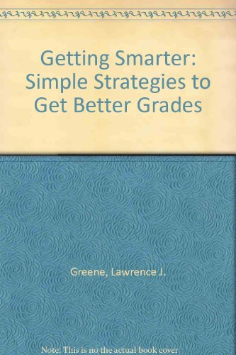 Getting Smarter: Simple Strategies to Get Better: Greene, Lawrence J.,