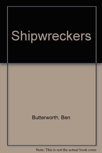 Shipwreckers: Butterworth, Ben; Stockdale,