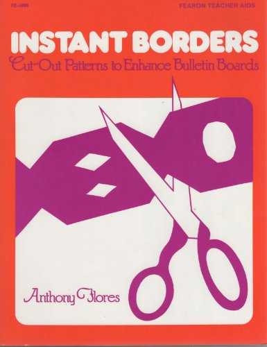 9780822438991: INSTANT BORDERS: Cut-Out Patterns to Enhance Bulletin Boards. (Fearon Teacher-Aid Book)