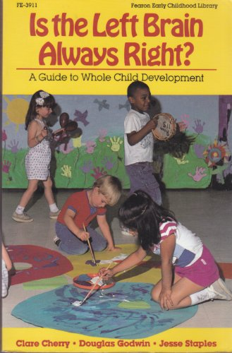 9780822439110: Is the Left Brain Always Right: A Guide to Whole Child Development (Fearon Early Childhood Library)