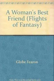 A Woman's Best Friend (Flights of Fantasy)