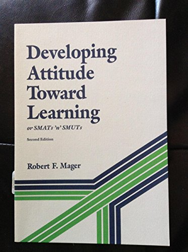 9780822443377: Developing attitude toward learning (The Mager library)