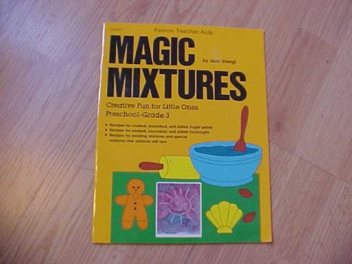 Magic Mixtures: Creative Fun for Little Ones, Preschool-Grade 3 (0822443775) by Stangl, Jean