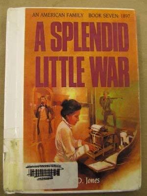 9780822447573: A Splendid Little War (An American Family Book Seven : 1897)