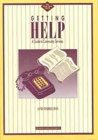 Getting Help: A Guide to Community Services: Janis Fisher Chan