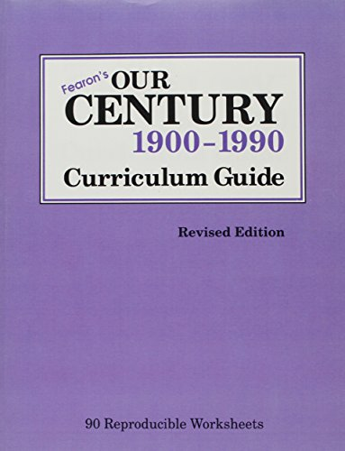 9780822450856: OUR CENTURY:1900-1990 CURRICULUM GUIDE (FEARON/OUR CENTURY)