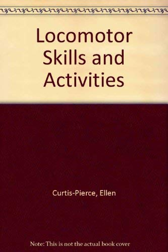 9780822453543: Locomotor Skills and Activities