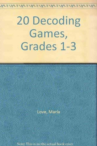 20 Decoding Games, Grades 1-3: Marla Love