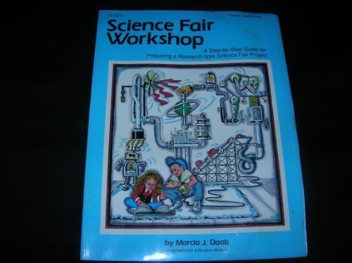 Science Fair Workshop (0822463741) by Marcia J. Daab; Rose Sheifer; Carol Williams