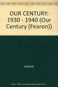 9780822466055: OUR CENTURY: 1930-1940 (Our Century (Fearon))