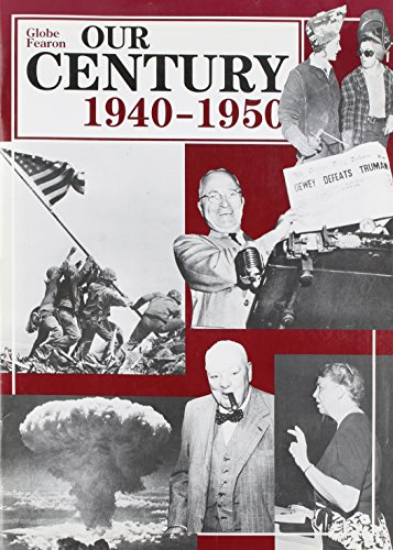 9780822466062: OUR CENTURY: 1940 - 1950 (Our Century (Fearon))