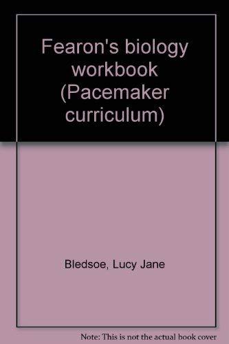 Fearon's biology workbook (Pacemaker curriculum): Bledsoe, Lucy Jane