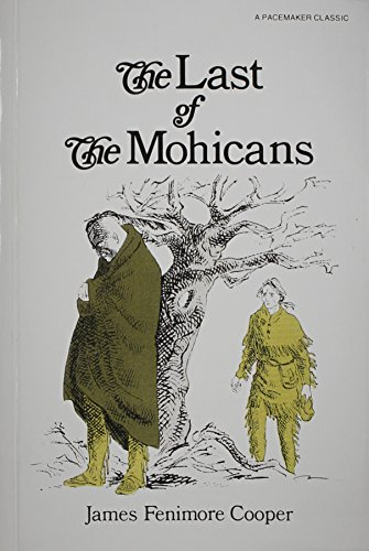 The Last of the Mohicans (Pacemaker Classics): James Fenimore Cooper; Adapter-John M. Hurdy; ...