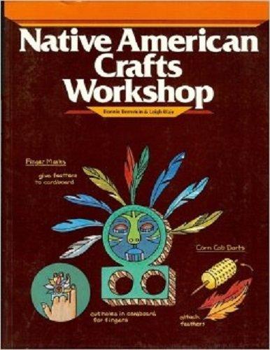 Native American Crafts Workshop (Crafts Workshop Series): Bonnie Bernstein, Leigh Blair