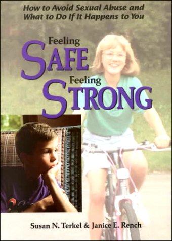 Feeling Safe, Feeling Strong: How to Avoid: Susan Neiburg Terkel,