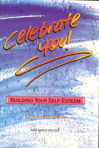 Celebrate You: Building Your Self-Esteem (Coping with Modern Issues): Johnson, Julie Tallard