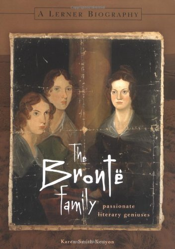 9780822500711: The Bronte Family: Passionate Literary Geniuses (Lerner Biographies)