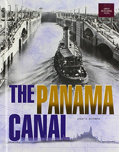 The Panama Canal (Great Building Feats): DuTemple, Lesley A.