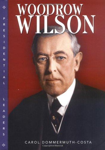 Woodrow Wilson (Presidential Leaders): Dommermuth-Costa, Carol