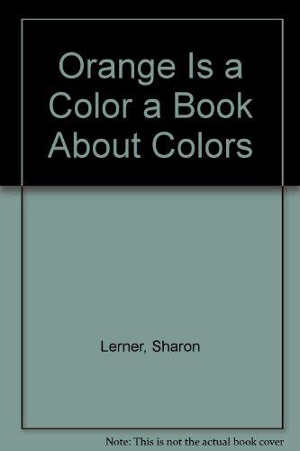 9780822502715: Orange Is a Color a Book About Colors