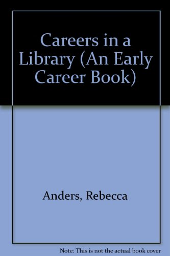 9780822503347: Careers in a Library (An Early Career Book)