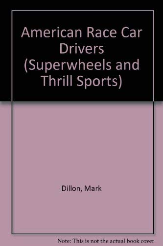 American Race Car Drivers (Superwheels and Thrill Sports): Dillon, Mark