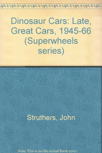 9780822504160: Dinosaur Cars: Late Great Cars from 1945-1966 (Superwheels series)