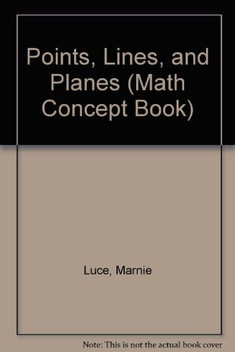 Points, Lines, and Planes (Math Concept Book): Luce, Marnie
