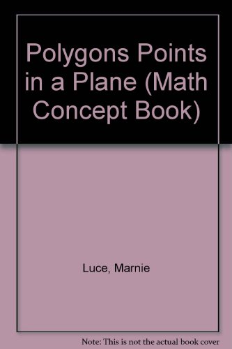 Polygons Points in a Plane (Math Concept Book): Marnie Luce