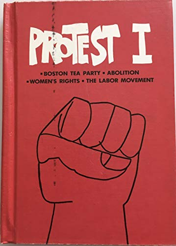 9780822506232: Protest I: Boston Tea Party, abolition, women's rights, the labor movement (The Real world books)