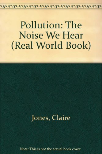 9780822506317: Pollution: The Noise We Hear (Real World Book)