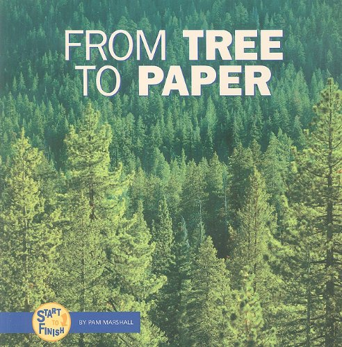 From Tree to Paper (Start to Finish (Lerner Paperback)): Marshall, Pam