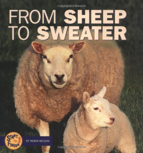 9780822507161: From Sheep to Sweater (Start to Finish (Lerner Hardcover))