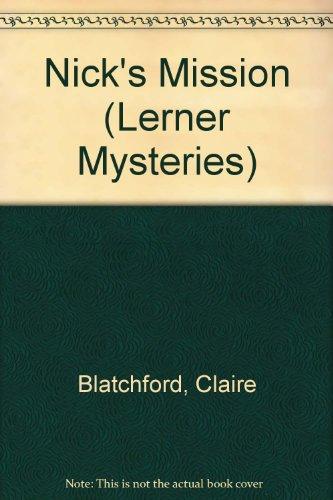 9780822507406: Nick's Mission (Lerner Mysteries)