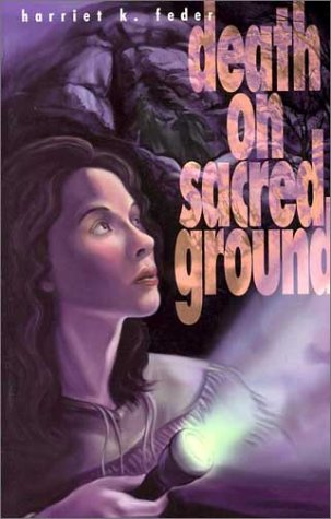 Death on Sacred Ground (Young Adult Fiction): Harriet K. Feder
