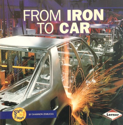 9780822507505: From Iron to Car (Start to Finish)