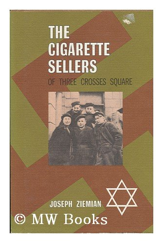 The Cigarette Sellers of Three Crosses Square: Ziemian, Joseph {Author} with Janina David {...
