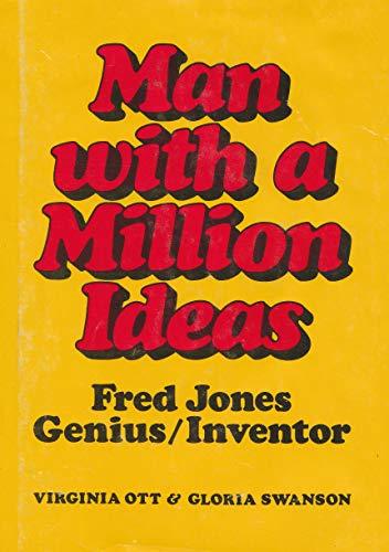 9780822507611: Man With a Million Ideas: Fred Jones, Genius/Inventor