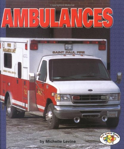 Ambulances (Pull Ahead Books): Levine, Michelle; Waxman, Laura Hamilton