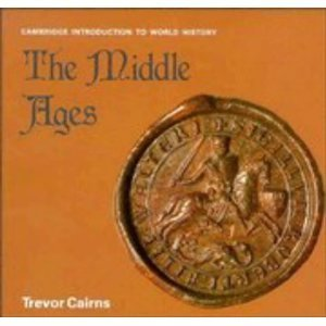 The Middle Ages (His the Cambridge Introduction to History): Cairns, Trevor